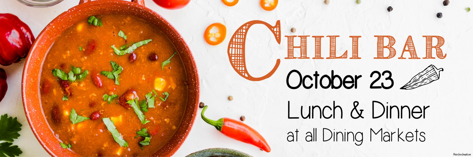 Chili Bar, October 23 at Lunch or Dinner at any of our Dining Markets
