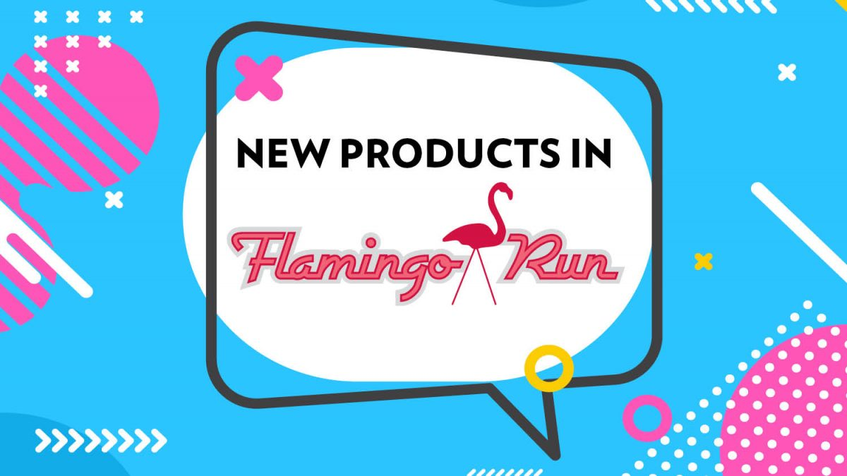 New products in Flamingo Run