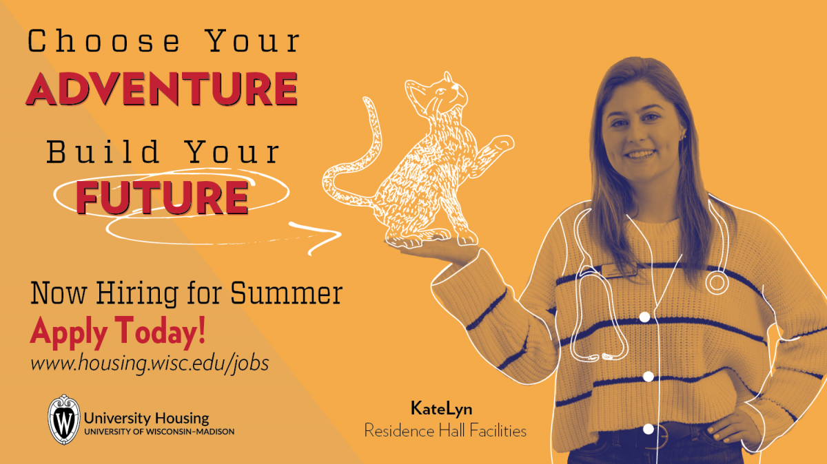 Choose Your Adventure, Build Your Future. Work with University Housing - Now Hiring for summer positions.