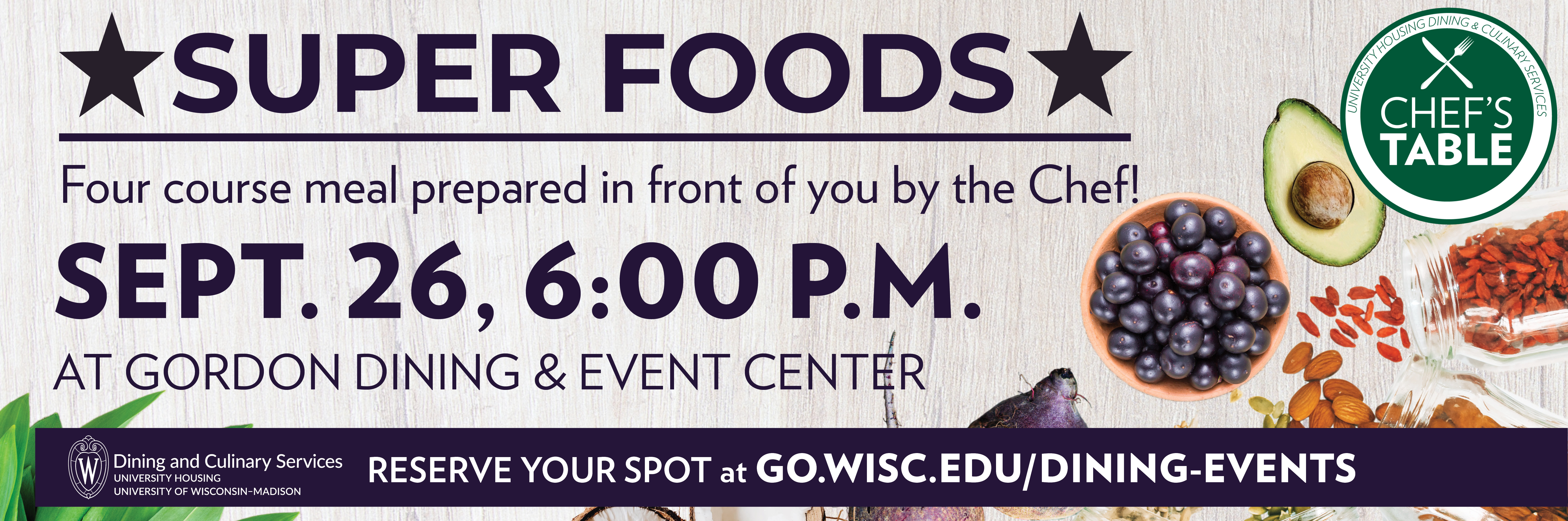 Chef's Table Event: Super Foods, Sept, 26 at 6 PM at Gordon Dining & Center Center, $12.95 per person