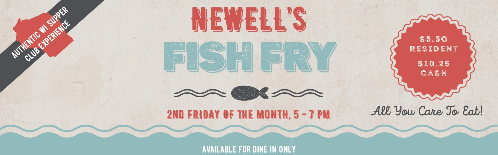 Newell's Fish Fry, 2nd Friday of the month, 5-7 pm, $5.50 Resident or $10.25 Cash - All You Care to Eat