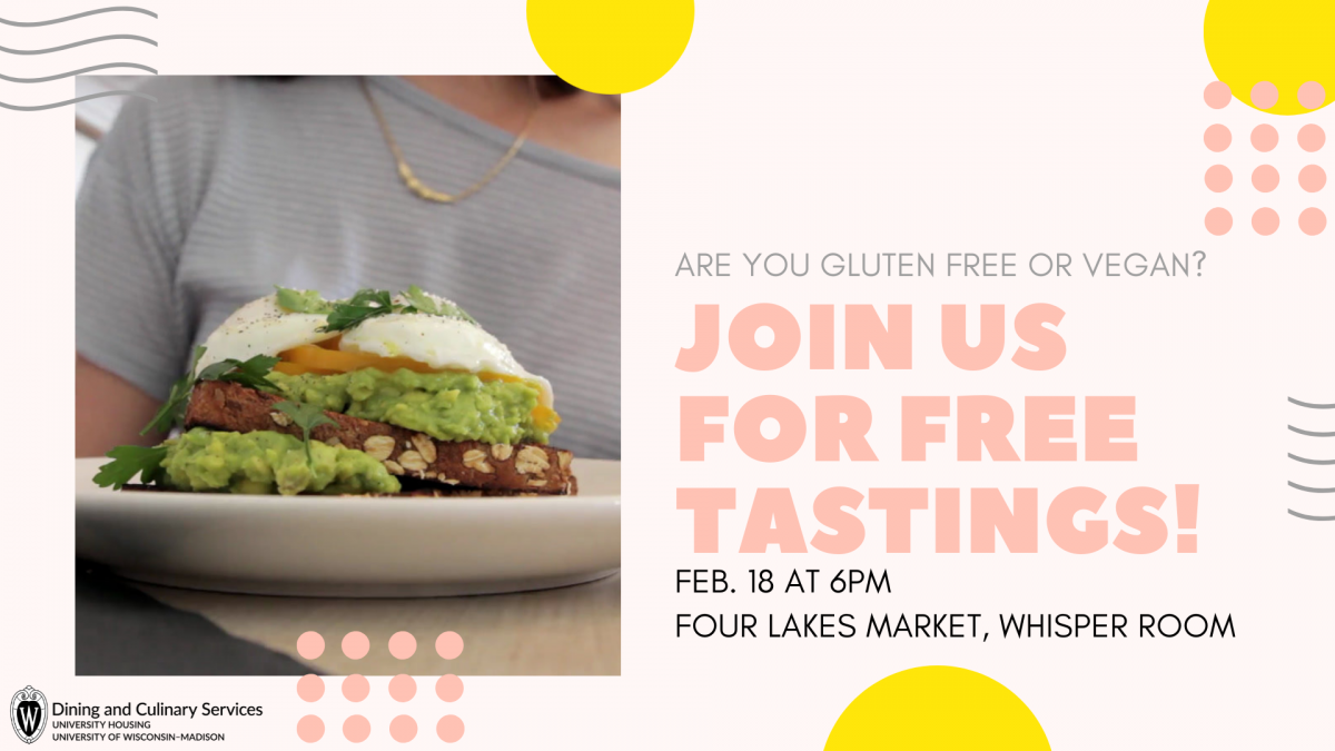 Are you gluten free or vegan? Join us for a free tasting. Feb. 18th at 6pm, Four Lakes Market, Whisper Room