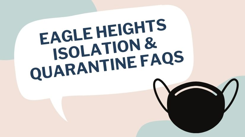 Eagle Heights Isolation & Quarantine Spaces FAQs